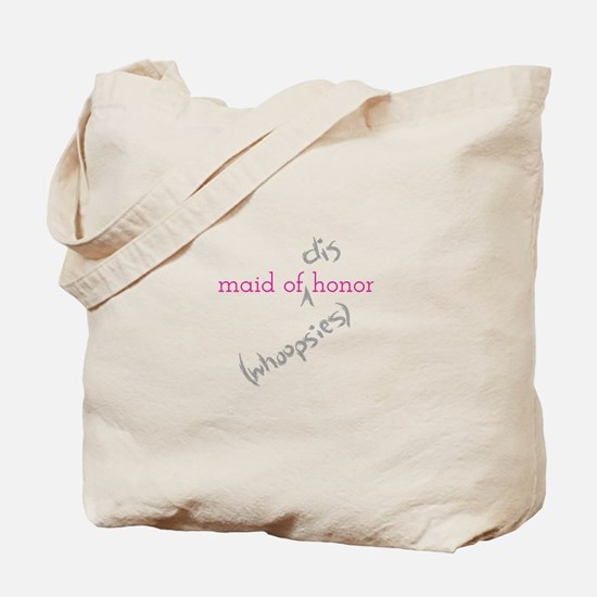 Maid of (Dis)honor Whoopsies Tote Bag