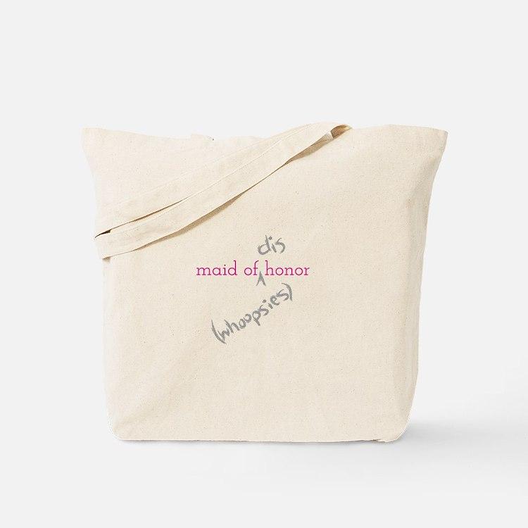 Maid of (Dis)honor Whoopsies Tote Bag