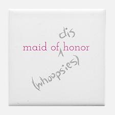 Maid of (Dis)honor Whoopsies Tile Coaster
