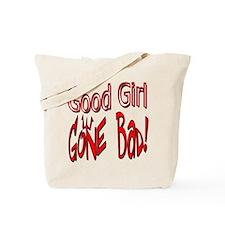 Good Girl Gone Bad Tote Bag