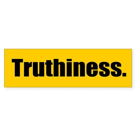 TRUTHINESS Bumper Sticker