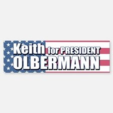 KEITH OLBERMANN FOR PRESIDENT Bumper Bumper Bumper Sticker