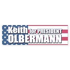 KEITH OLBERMANN FOR PRESIDENT Bumper Bumper Sticker