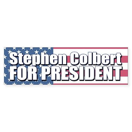 STEPHEN COLBERT FOR PRESIDENT Bumper Sticker