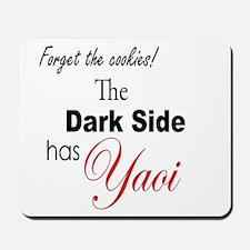 The Dark Side Has Yaoi Mousepad