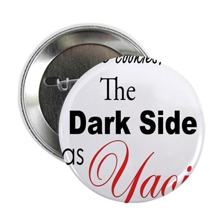 "The Dark Side Has Yaoi 2.25"" Button"