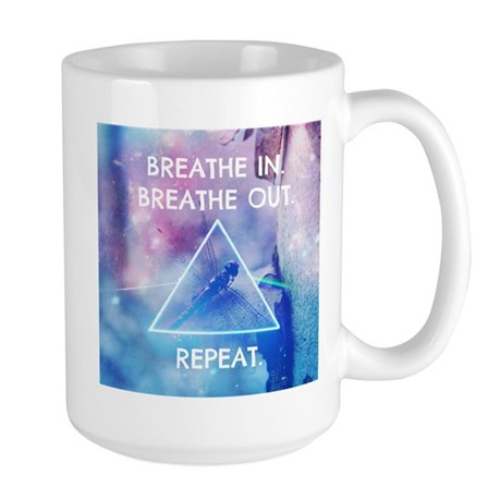 Breathe in, out, repeat. Mug