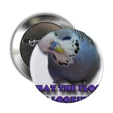 "What the Flock You Lookin' At? 2.25"" Button"
