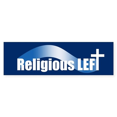 RELIGIOUS LEFT Bumper Sticker