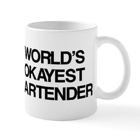 World's Okayest Bartender Mug