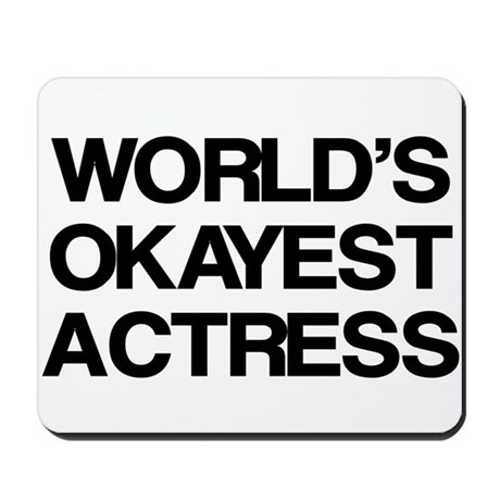 World's Okayest Actress Mousepad