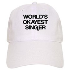World's Okayest Singer Baseball Cap
