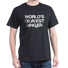 World's Okayest Singer T-Shirt