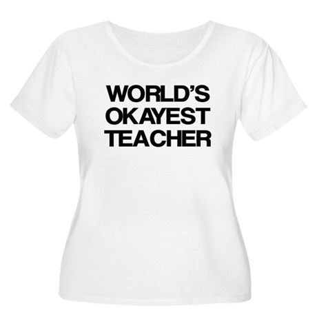 World's Okayest Teacher Women's Plus Size Scoop Ne