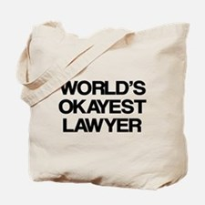 World's Okayest Lawyer Tote Bag
