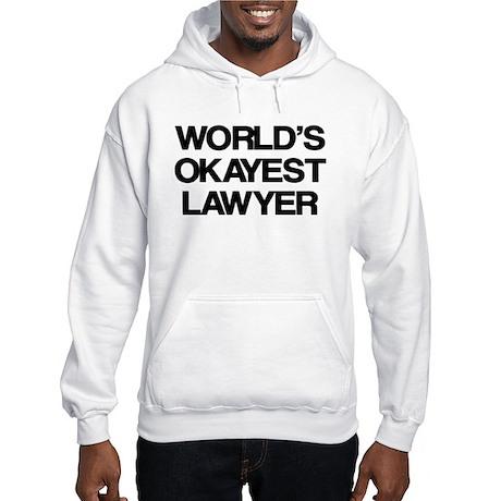 World's Okayest Lawyer Hooded Sweatshirt