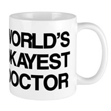 World's Okayest Doctor Small Mug