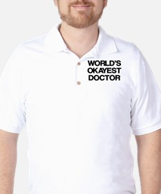 World's Okayest Doctor T-Shirt
