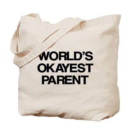 World's Okayest Parent Tote Bag
