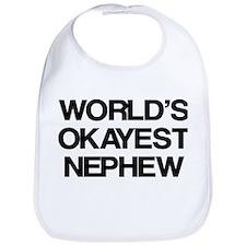 World Okayest Nephew Bib