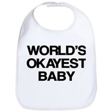 World Okayest Baby Bib