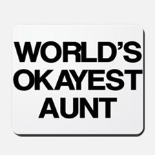World's Okayest Aunt Mousepad