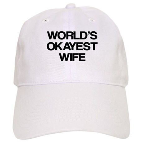 World's Okayest Wife Cap