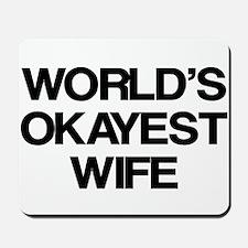 World's Okayest Wife Mousepad