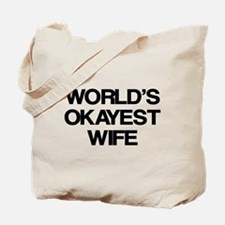 World's Okayest Wife Tote Bag