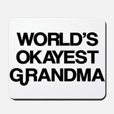 World's Okayest Grandma Mousepad