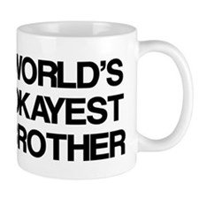 World Okayest Brother Small Mugs