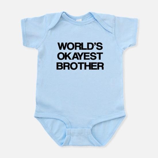 World Okayest Brother Infant Bodysuit