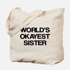 World Okayest Sister Tote Bag