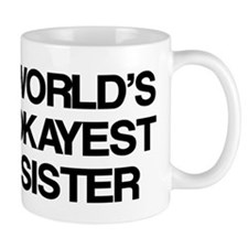 World Okayest Sister Small Mugs
