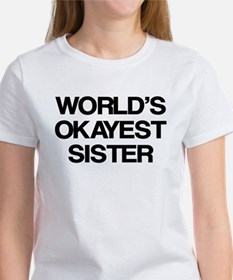 World Okayest Sister Tee