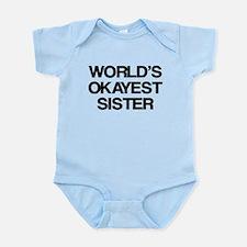 World Okayest Sister Infant Bodysuit