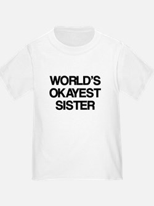World Okayest Sister T