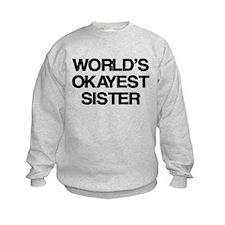 World Okayest Sister Sweatshirt