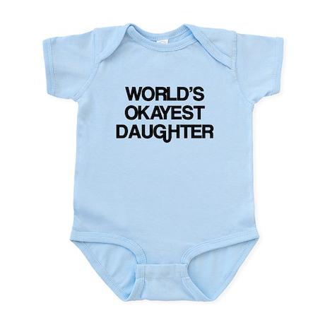World's Okayest Daughter Infant Bodysuit