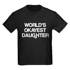 World's Okayest Daughter T