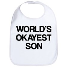 World's Okayest Son Bib