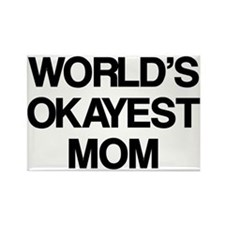World Okayest Mom Rectangle Magnet