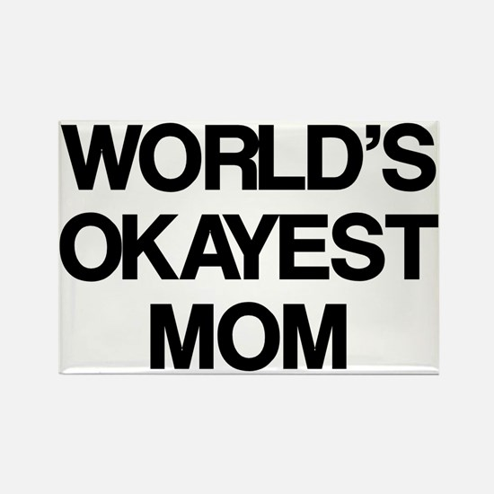 World Okayest Mom Rectangle Magnet