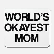 World Okayest Mom Mousepad