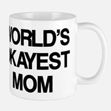 World Okayest Mom Mug