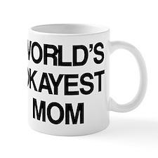 World Okayest Mom Small Mugs