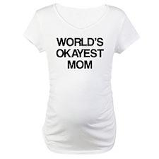 World Okayest Mom Shirt