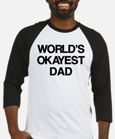 World's Okayest Dad Baseball Jersey