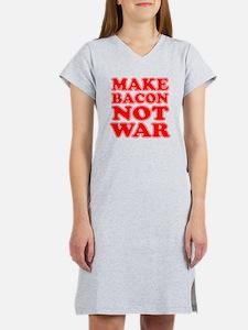 Make Bacon Not War Women's Nightshirt