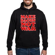 Make Bacon Not War Hoodie